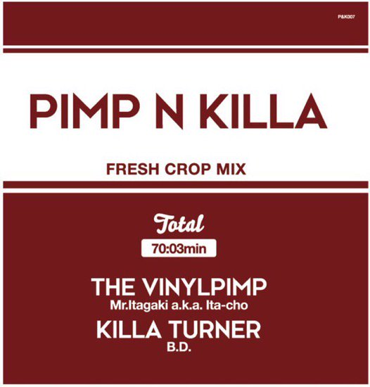Mr.Itagaki a.k.a. Ita-cho & KILLA TURNER / B.D.  - PIMP&KILLA 2