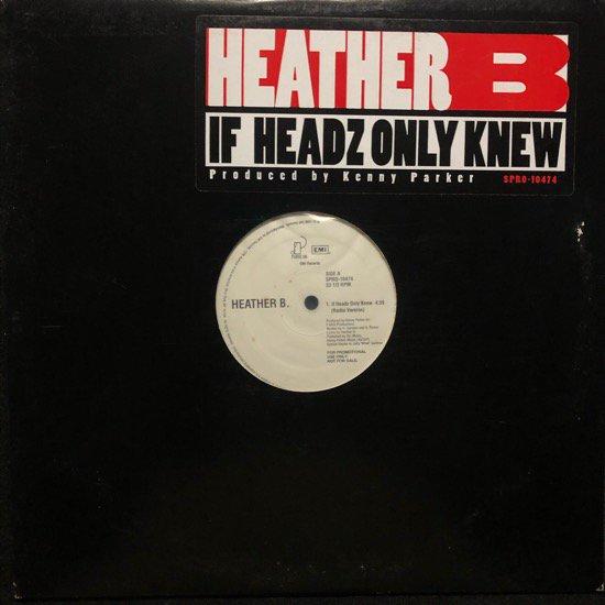 HEATHER B. / IF HEADZ ONLY KNEW (PROMO)