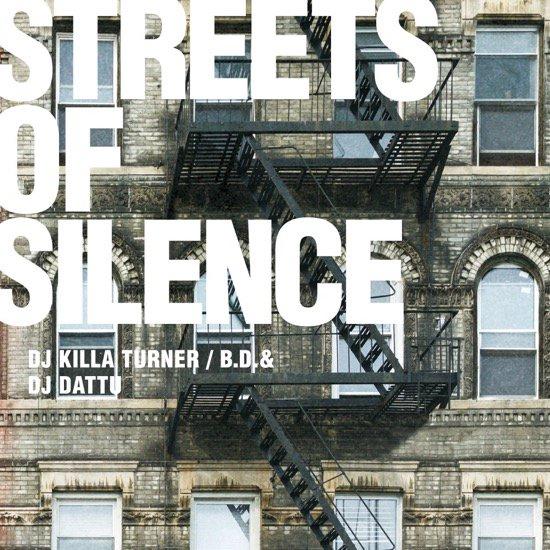 DJ KILLA TURNER/B.D. & DJ DATTU - STREETS OF SILENCE