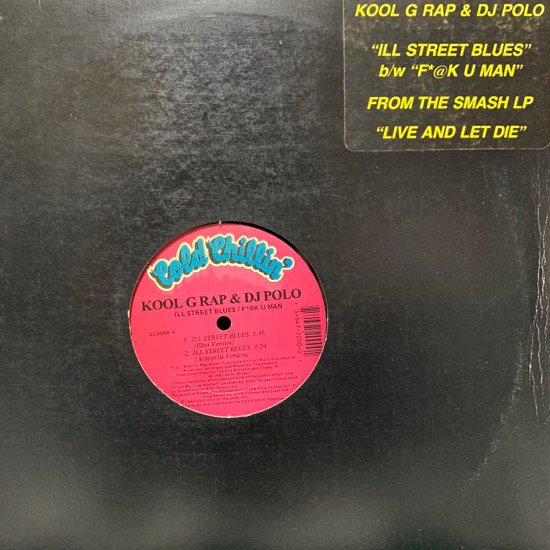 KOOL G RAP & DJ POLO / ILL STREET BLUES b/w F*@K U MAN