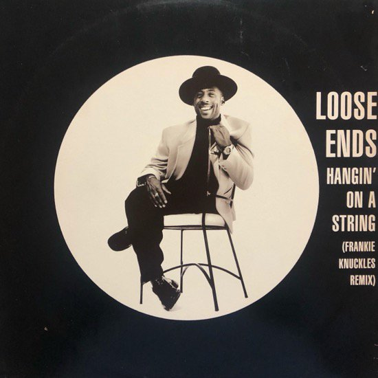 LOOSE ENDS / HANGIN' ON A STRING (FRANKIE KNUCKLES REMIX)
