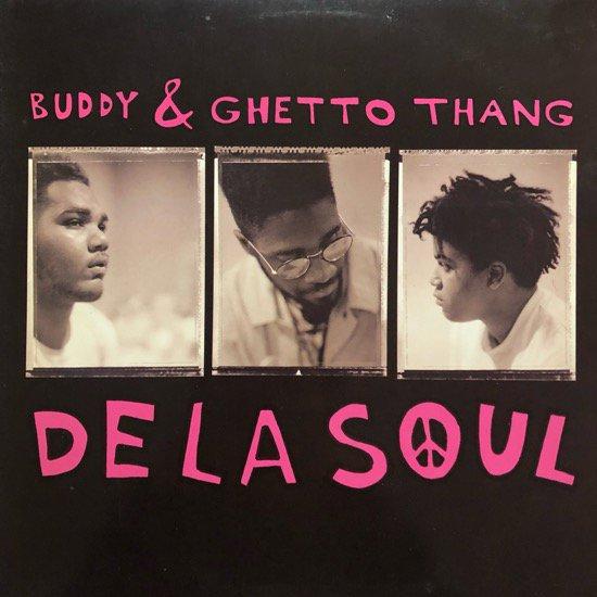 DE LA SOUL / BUDDY & GHETTO THANG (89 US ORIGINAL PRESSING)