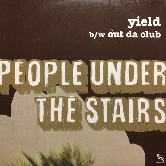 PEOPLE UNDER THE STAIRS / YIELD b/w OUT DA CLUB