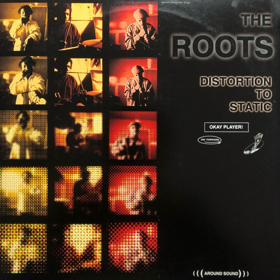 THE ROOTS / DISTORTION To STATIC (94 US ORIGINAL)