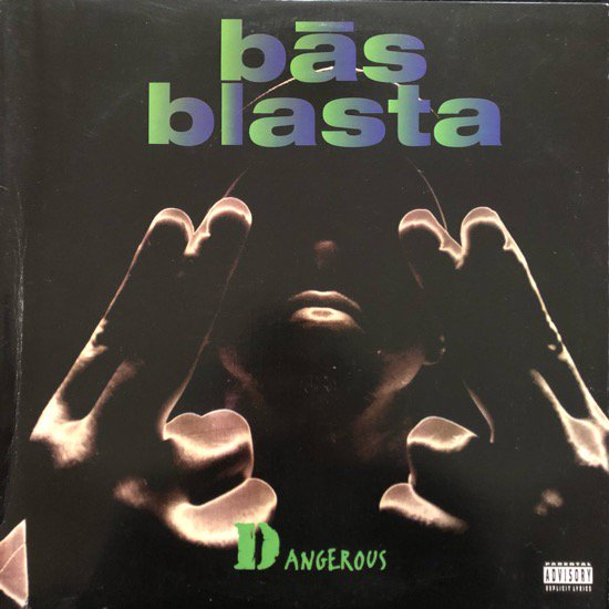 BAS BLASTA / DANGEROUS b/w THE RHYTHM (94 US ORIGINAL)