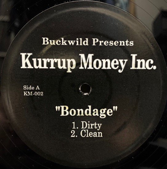 Buck Wild Presents KURRUPT MONEY, INC. / BONDAGE