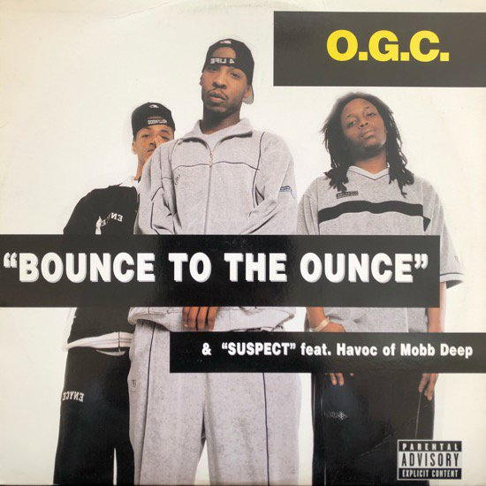 O.G.C. / BOUNCE TO THE OUNCE b/w SUSPECT