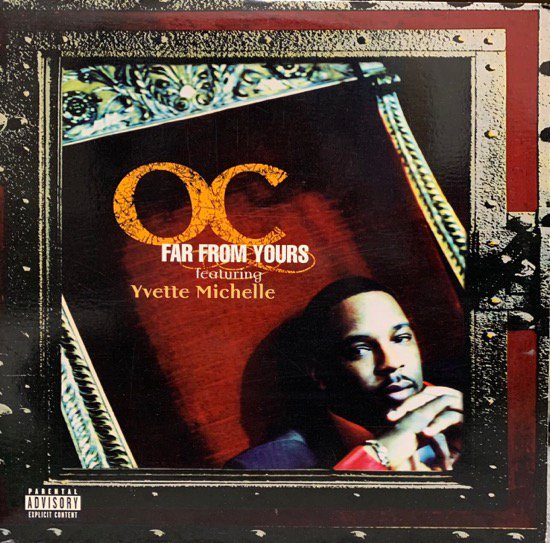O.C. FEATURING YVETTE MICHELLE / FAR FROM YOURS (97 US ORIGINAL)