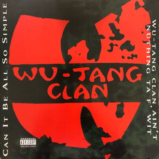 WU-TANG CLAN / CAN IT BE ALL SO SIMPLE b/w WU-TANG CLAN AIN'T NUTHING TA F' WIT (94 US ORIGINAL )