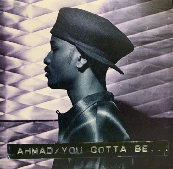 AHMAD / YOU GOTTA BE... (94 US PROMO ONLY)