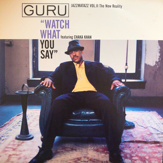 GURU / WATCH WHAT YOU SAY (95 US ORIGINAL)