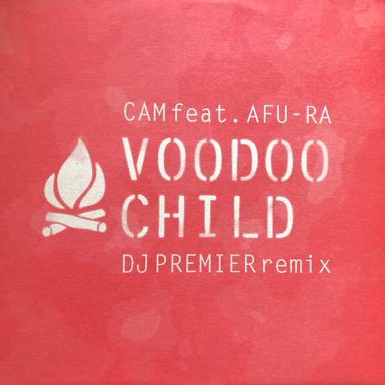 CAM FEAT. AFU-RA / VOODOO CHILD (DJ PREMIER REMIX)