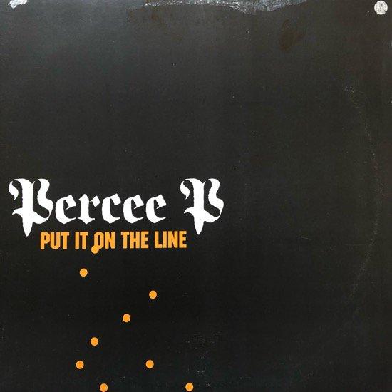 PERCEE P / PUT IT ON THE LINE