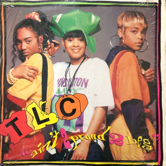 TLC / AIN'T 2 PROUD 2 BEG (92 US ORIGINAL)