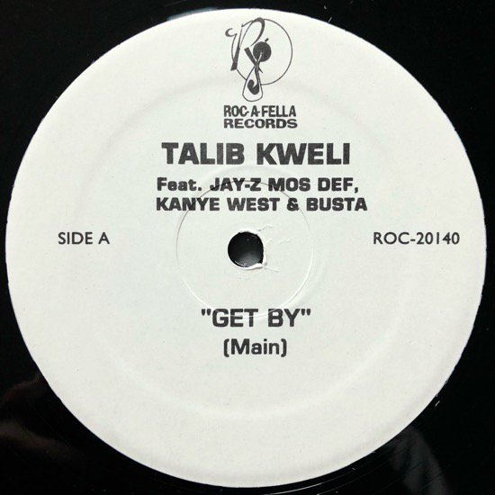 TALIB KWELI Feat JAY-Z MOS DEF KANYE WEST BUSTA / GET BY REMIX