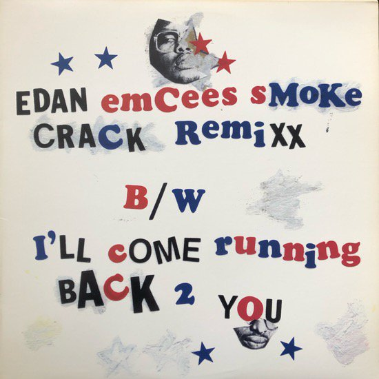 EDAN / EMCEES SMOKE CRACK REMIXX b/w I'LL COME RUNNING BACK 2 YOU