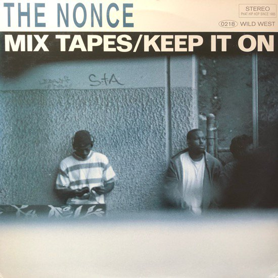 THE NONCE / MIX TAPES b/w KEEP IT ON