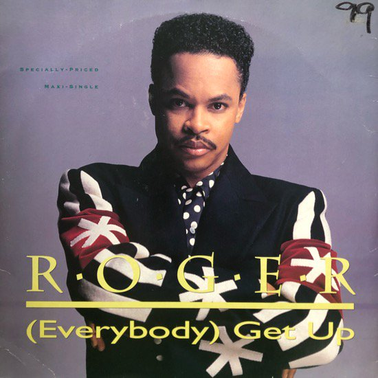 ROGER / (EVERYBODY) GET UP (91 US ORIGINAL PRESSING)