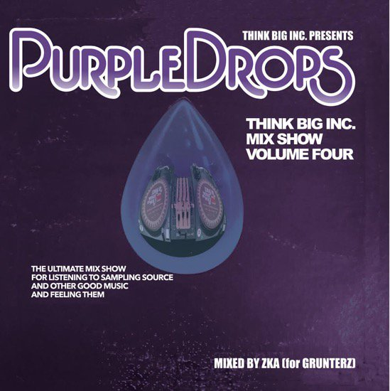 ZKA for GRUNTERZ / THINK BIG MIX SHOW VOL.4 -PURPLE DROPS- [MIX CD] THINK BIG INC (2021)