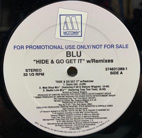 BLU / HIDE & GO GET IT (REMIXES) (PROMO)
