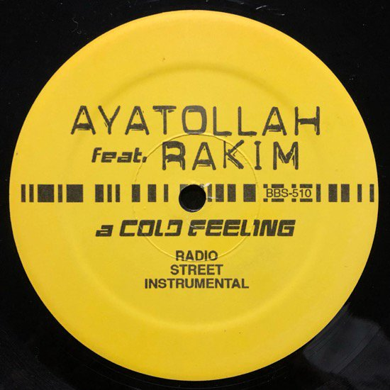 AYATOLLAH FEAT. RAKIM / A COLD FEELING