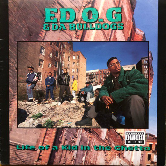 ED O.G & DA BULLDOGS / LIFE OF A KID IN THE GHETTO (91 US ORIGINAL PRESSING)