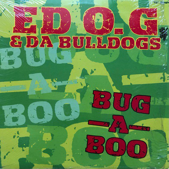 ED O.G & DA BULLDOGS / BUG-A-BOO (91 US ORIGINAL)