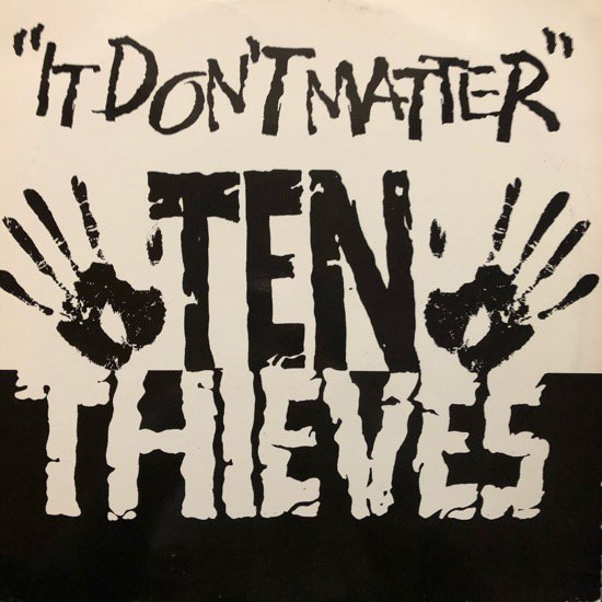 TEN THIEVES / IT DON'T MATTER (1995 US ORIGINAL )