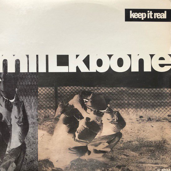 MIILKBONE / KEEP IT REAL b/w HOW YA LIKE IT ? (1995 US ORIGINAL)