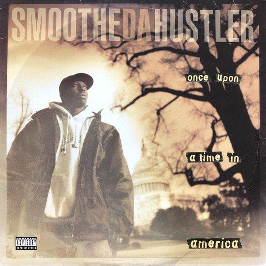 SMOOTHE DA HUSTLER / ONCE UPON A TIME IN AMERICA (1996 US ORIGINAL)