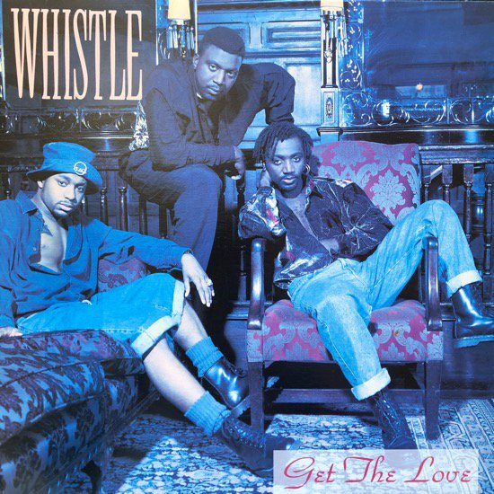 WHISTLE / GET THE LOVE (1992 US ORIGINAL)