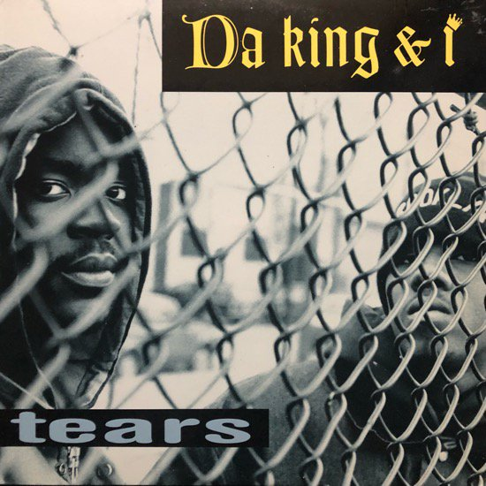 DA KING & I / TEARS (REMIX)(1993 US ORIGINAL )