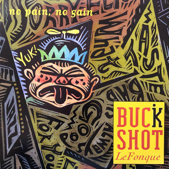 BUCKSHOT LEFONQUE / NO PAIN, NO GAIN (1995 US ORIGINAL)