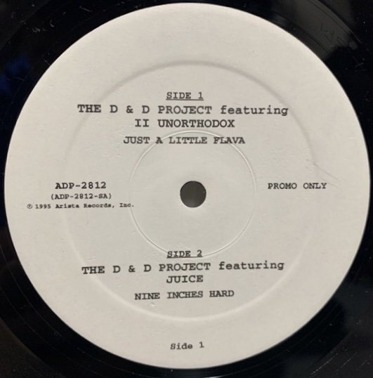 THE D&D PREJECT Feat II UNORTHODOX / JUST A LITTLE FLAVA b/w JUICE / NINE INCHES HARD (PROMO)