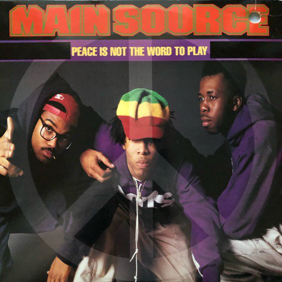 MAIN SOURCE / PEACE IS NOT THE WORD TO PLAY (1991 US ORIGINAL)