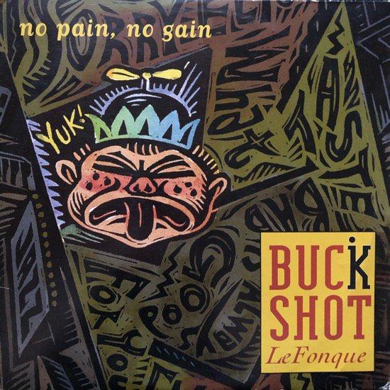 BUCKSHOT LEFONQUE / NO PAIN, NO GAIN (1995 US ORIGINAL)