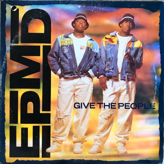 EPMD / GIVE THE PEOPLE (1991 US ORIGINAL)