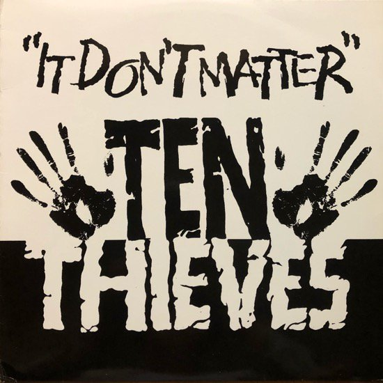 TEN THIEVES / IT DON'T MATTER (1995 US ORIGINAL )