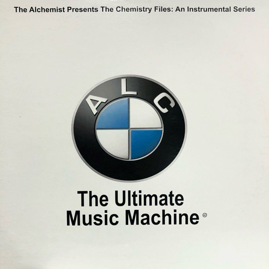ALCHEMIST / THE CHEMISTRY FILES: AN INSTRUMENTAL SERIES - THE ULTIMATE MUSIC MACHINE