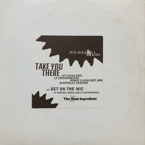 PETE ROCK & C.L. SMOOTH / TAKE YOU THERE b/w GET ON THE MIC (PROMO)