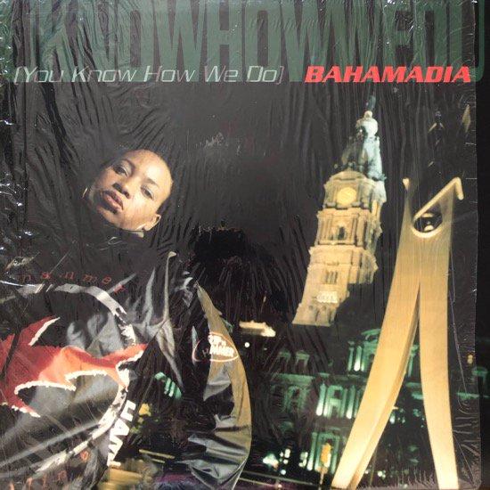 BAHAMADIA / UKNOWHOWWEDU (YOU KNOW HOW WE DO)(95 US ORIGINAL)