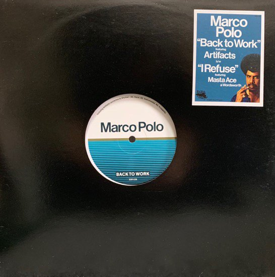 MARCO POLO FEATURING ARTIFACTS / MASTA ACE & WORDSWORTH / BACK TO WORK b/w I REFUSE (LTD 300 PRESS)