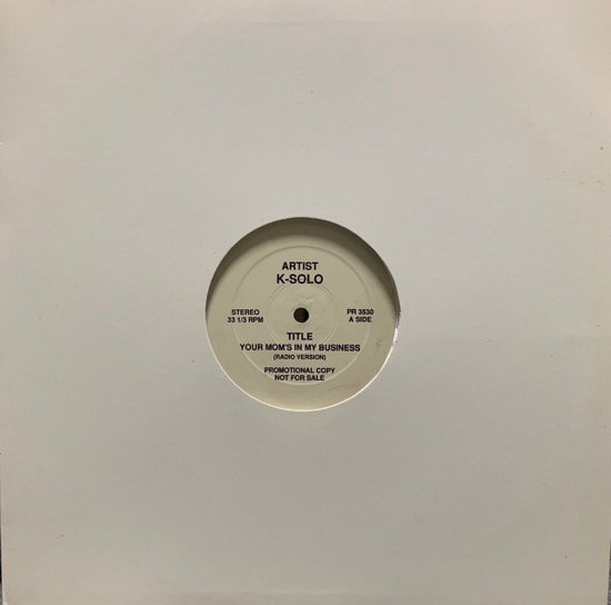 K-SOLO / YOUR MOM'S IN MY BUSINESS (1990 US ORIGINAL PROMO ONLY RARE PRESSING)