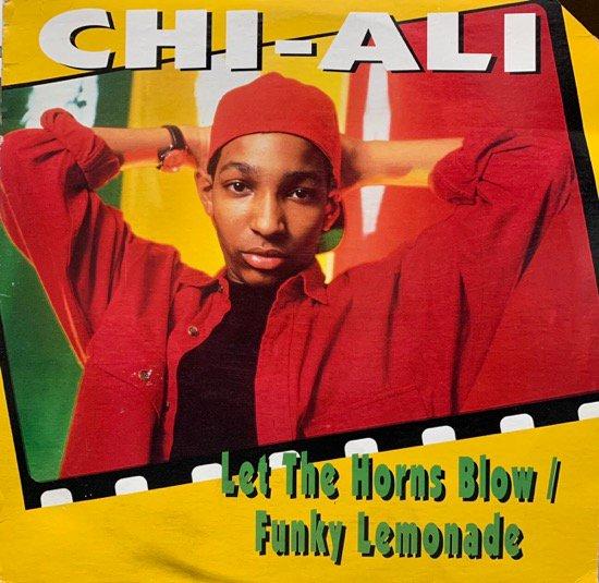 CHI-ALI / LET THE HORNS BLOW b/w FUNKY LEMONADE (1992 US ORIGINAL )