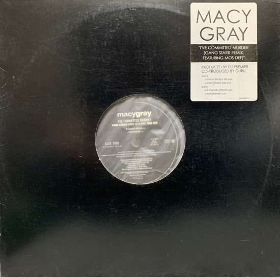 MACY GRAY / I'VE COMMITTED MURDER (GANG STARR REMIX) (US PROMO ONLY)