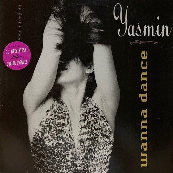YASMIN / WANNA DANCE (1991 US ORIGINAL)