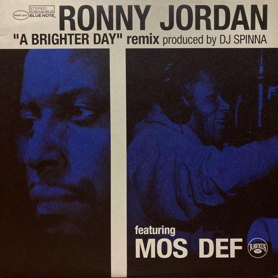 RONNY JORDAN FEATURING MOS DEF / A BRIGHTER DAY (DJ SPINNA REMIX)