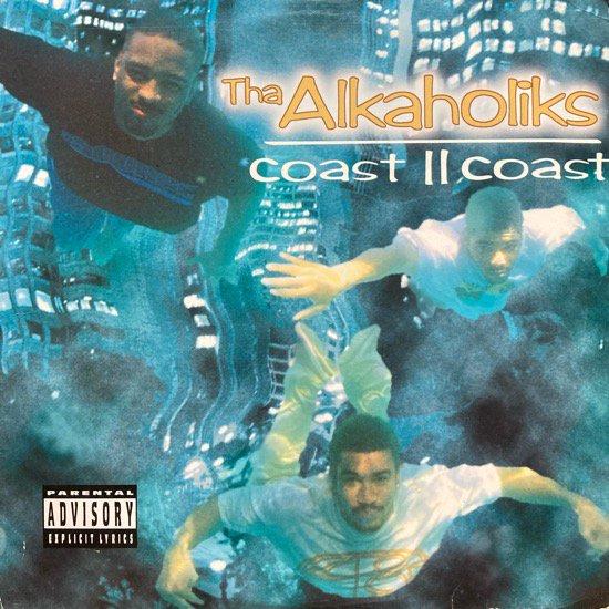 THA ALKAHOLIKS / COAST II COAST (1995 US ORIGINAL)