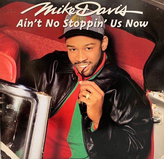 MIKE DAVIS / AIN'T NO STOPPIN' US NOW (1992 US ORIGINAL)