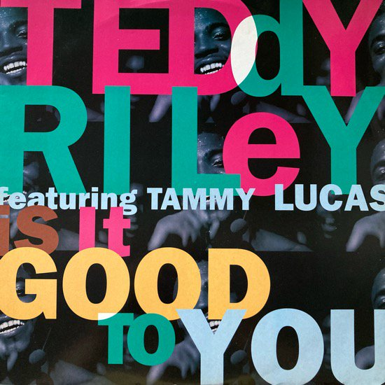 TEDDY RILEY FEATURING TAMMY LUCAS / IS IT GOOD TO YOU (1992 UK ORIGINAL)